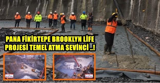Pana Yapı Brooklyn Life Projesinde Temel Atma Sevinci