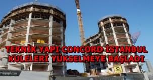 TEKNİK YAPI CONCORD İSTANBUL SON DURUM