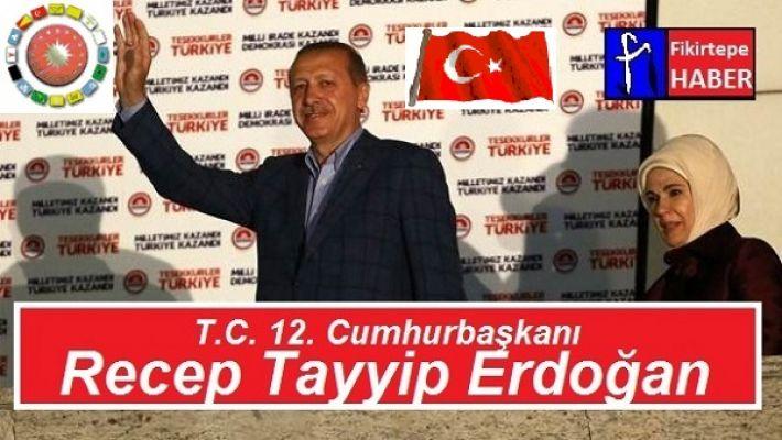 T.C. 12.CUMHURBAŞKANI R.TAYYİP ERDOĞAN ''HAYIRLI UĞURLU OLSUN!''