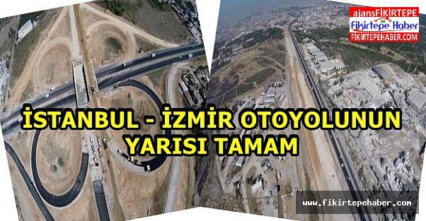 İzmir-İstanbul Otoyolu'nun yarısı tamam!