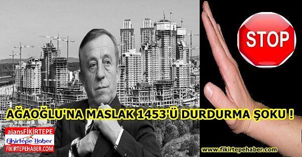 Sarıyer Belediyesinden Ağaoğlu'nun Maslak 1453' üne durdurma