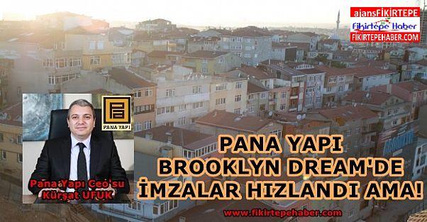 Pana Ceo'su Kürşat Ufuk Açıklamaları ve Brooklyn Dream'de Son Durum