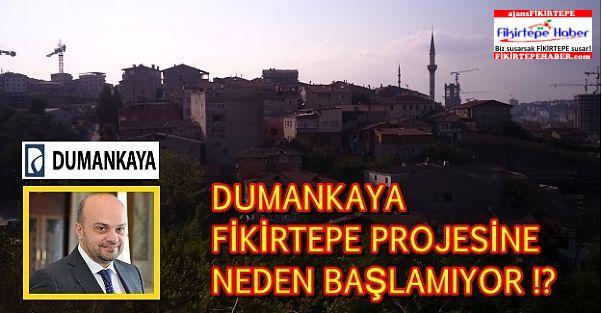 DUMANKAYA FİKİRTEPE PROJESİNDE SON İKİ İMZA KALDI AMA ...