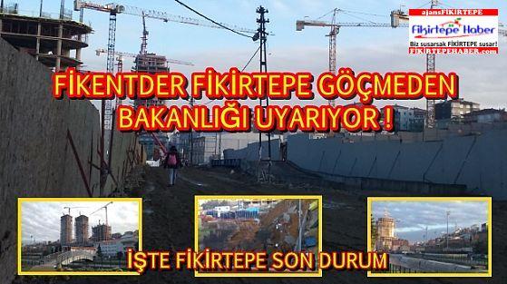 Fikentder Derneği, Fikirtepe göçmeden Bakanlığı uyarıyor!