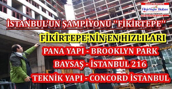 İstanbul konut satış şampiyonu FİKİRTEPE !