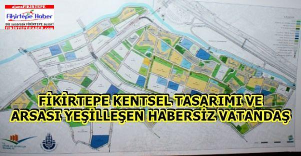 Fikirtepe Master Planı ve yeşile terk edilen alanlardan habersiz vatandaş