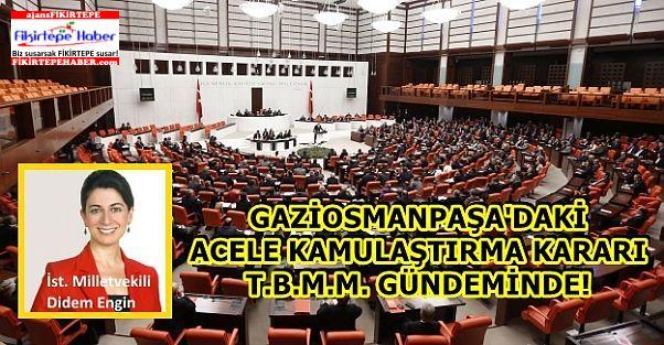 Gaziosmanpaşa'nın acele kamulaştırılması kararı meclis gündeminde!