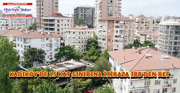 Kadıköy'de Binalarda 15 Kat Sınırına İtiraza Ret
