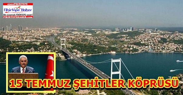 Boğaziçi Köprüsü'nün adı 15 Temmuz Şehitler Köprüsü oldu