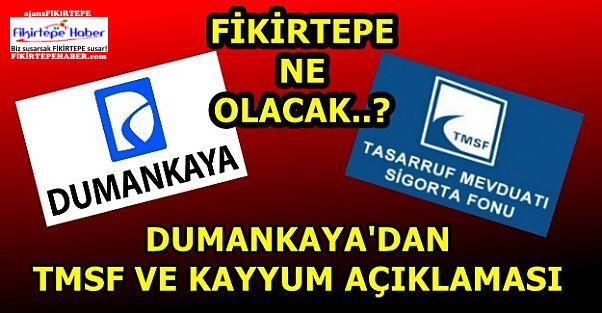 Dumankaya'dan TMSF ve Kayyum Açıklaması!