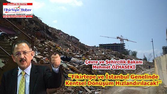 Fikirtepe ve İstanbul Genelinde Kentsel Dönüşüm Hızlandırılacak!