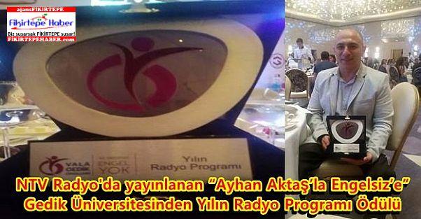 """Gedik Üniversitesinden """"Ayhan Aktaş'la Engelsiz'e"""" Yılın Radyo Programı Ödülü"""