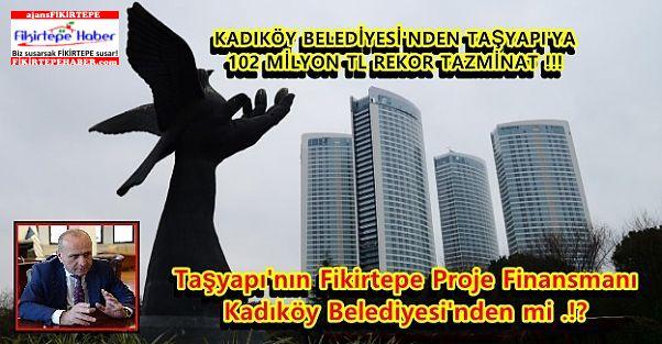 Taşyapı'nın Fikirtepe Proje Finansmanı Kadıköy Belediyesi'nden mi .!?