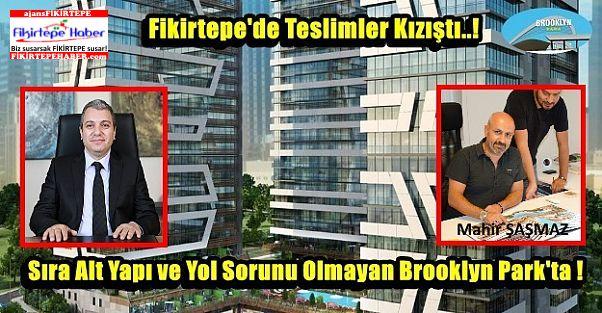 Fikirtepe'de Teslimler Kızıştı, Sıra Alt Yapısı Sorunsuz Brooklyn Park'ta !