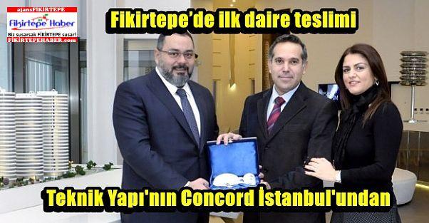 Fikirtepe'de ilk daire teslimi Teknik Yapı'nın Concord İstanbul'undan
