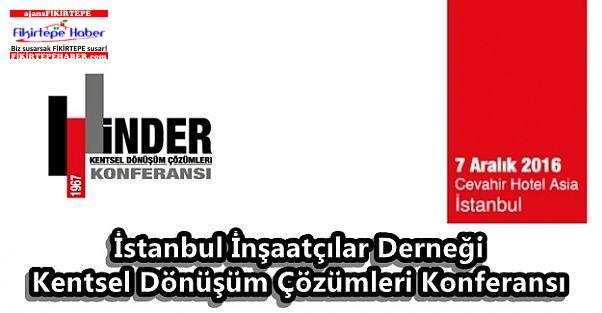 İNDER ''Kentsel Dönüşüm Çözümleri Konferansı''