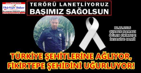Türkiye Şehitlerine Ağlıyor, Fikirtepe Şehidini Uğurluyor!