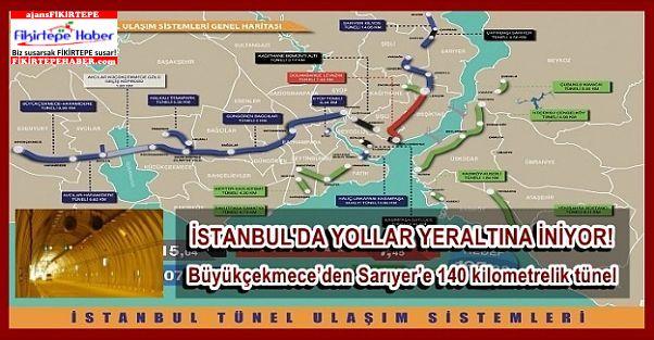 Büyükçekmece'den Sarıyer'e 140 kilometrelik tünel geliyor..