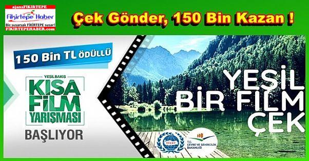"""Bakanlıktan 150 BİN TL Ödüllü """"Yeşil Bakış Kısa Film Yarışması"""""""