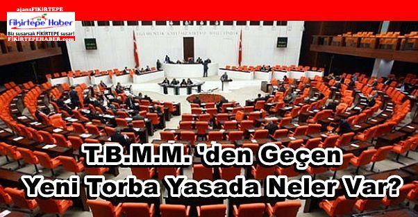 Yeni Torba yasa Meclisten Geçti ''Torba yasada neler var?''