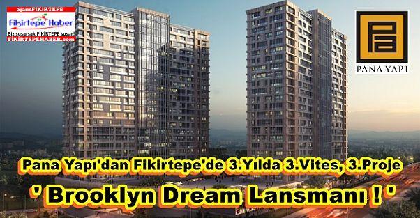 Pana Yapı, 3. Fikirtepe Projesi 'Brooklyn Dream' Lansmanına Hazırlanıyor!