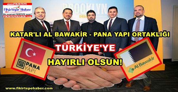 Pana Yatırımlarıyla Katar Devi ''Albawakir Group'u'' Türkiye'ye ortak etti