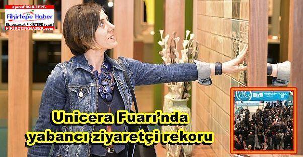 Unicera Fuarı'nda yabancı ziyaretçi rekoru