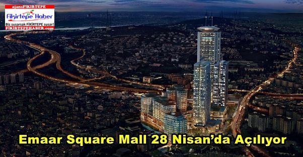 Emaar Square Mall 28 Nisan'da Açılıyor..