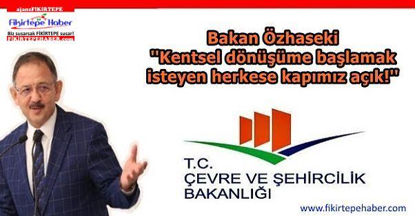 Özhaseki ''Kentsel dönüşüme başlamak isteyen herkese kapımız açık!''