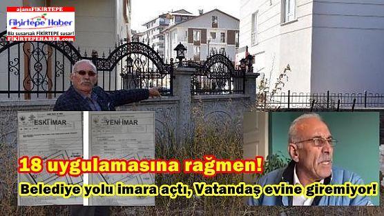 Belediye Yolu İmara açtı, vatandaş evine giremiyor ..!