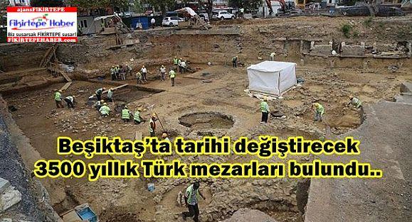 Beşiktaş'ta tarihi değiştirecek 3500 yıllık Türk mezarları bulundu