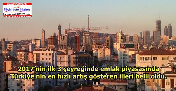 Türkiye'nin en hızlı artış gösteren illeri belli oldu.