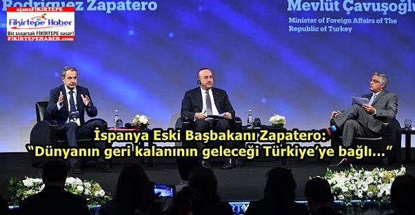 """Zapatero: """"Dünyanın geri kalanının geleceği Türkiye'ye bağlı…"""""""