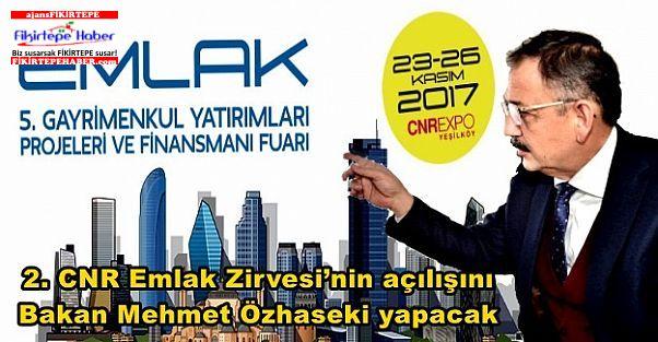 2. CNR Emlak Zirvesi'nin açılışını Bakan Mehmet Özhaseki yapacak
