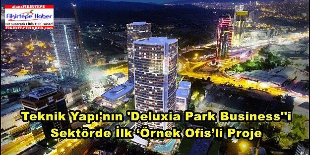 Teknik Yapı'nın ''Deluxia Park Business''i, Sektörde İlk 'Örnek Ofis'li Proje