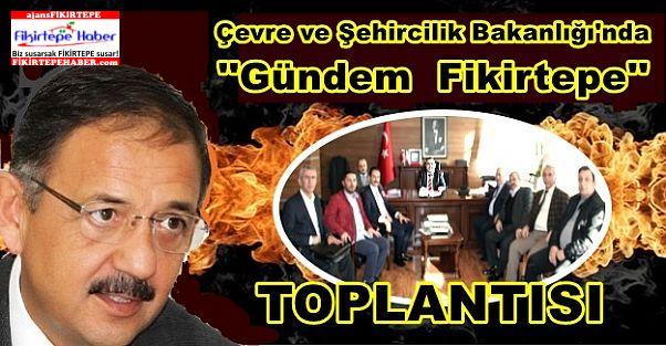 Çevre ve Şehircilik Bakanlığı İstanbul İl Müdürlüğünde ''Gündem Fikirtepe''