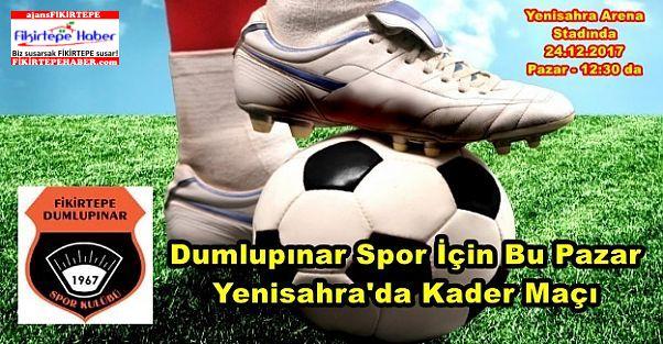 Dumlupınar Spor İçin Bu Pazar Yenisahra'da Kader Maçı
