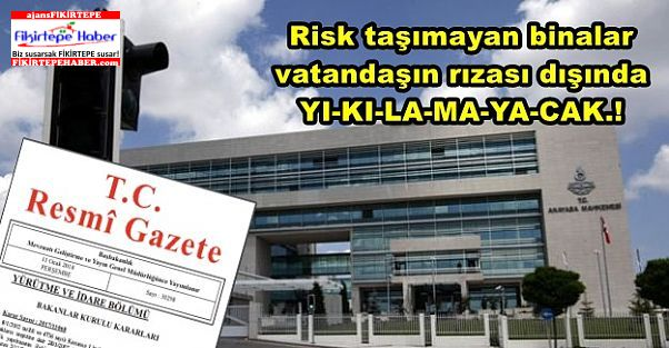 Risk taşımayan binalar yıkılamayacak ...