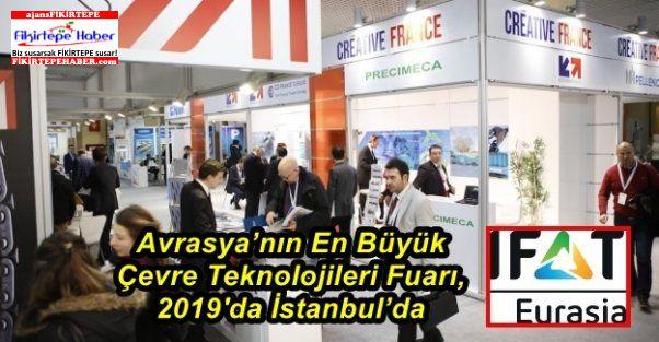 Avrasya'nın En Büyük Çevre Teknolojileri Fuarı, 2019'da İstanbul'da