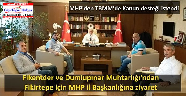 Fikentder ve Dumlupınar Muhtarlığı'ndan, MHP İst. il Başkanlığı Ziyareti