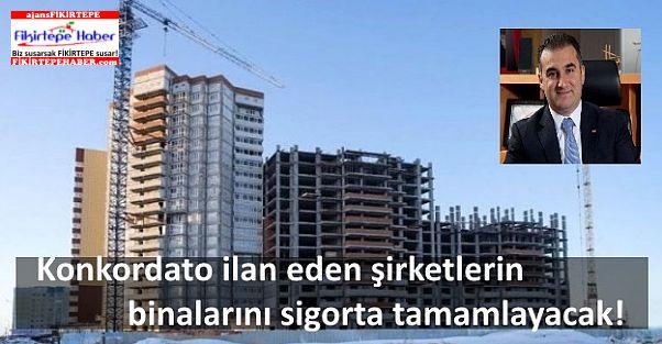 Konkordato olan şirketlerin binalarını sigorta tamamlayacak!
