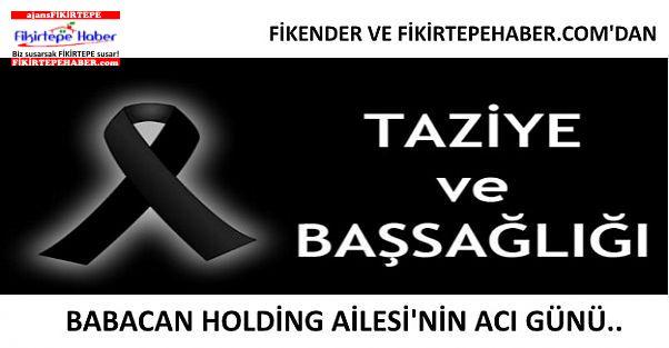 Fikentder'den Taziye ''Babacan Holding Ailesi'nin Acı Günü''