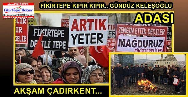 Fikirtepe Kıpır Kıpır ''Öğlen Keleşoğlu Protestosu, Akşam Çadırkentte TV Röportaj...''