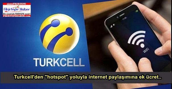 Turkcell'den ''hotspot'' yoluyla internet paylaşımına ek ücret..