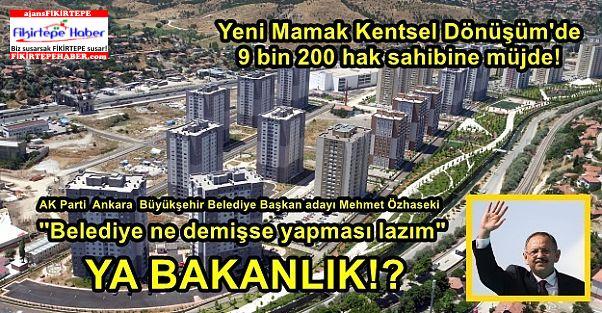 Özhaseki'den Yeni Mamak Kentsel Dönüşüm'de 9 bin 200 hak sahibine müjde!