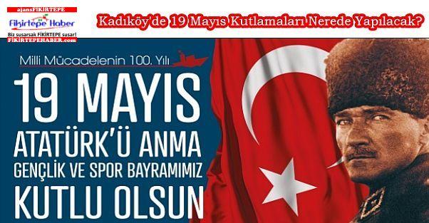 Kadıköy'de 19 Mayıs Kutlamaları Bugün Nerede Yapılacak?