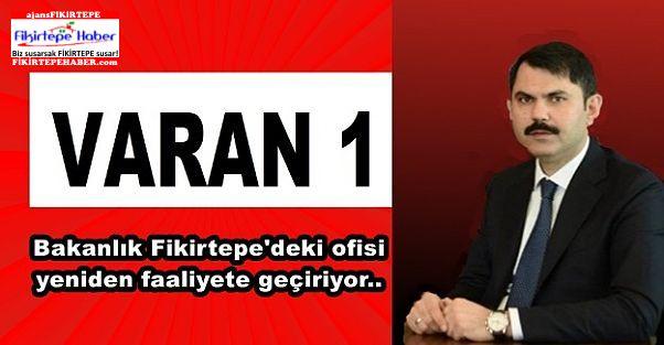 VARAN -1 Bakanlık Fikirtepe'deki ofisi yeniden faaliyete geçiriyor..