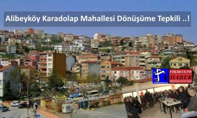 Alibeyköy Karadolap Mahallesi Kentsel Dönüşüme Neden Tepkili !?