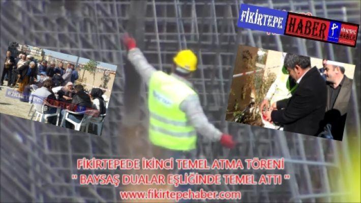 BAYSAŞ FİKİRTEPEDE DUALARLA TEMEL ATTI (VİDEOLU)