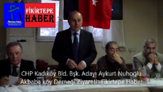 CHP Kadıköy Bld Bşk Adayı Aykurt Nuhoğlu Seçim ve Fikirtepe Akbaba Köyü Derneği ziyareti